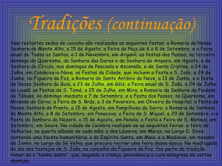 Tradições  (continuação) <ul><li>Nas restantes sedes de  concelho  são realizadas as seguintes festas: a Romaria da Nossa ...