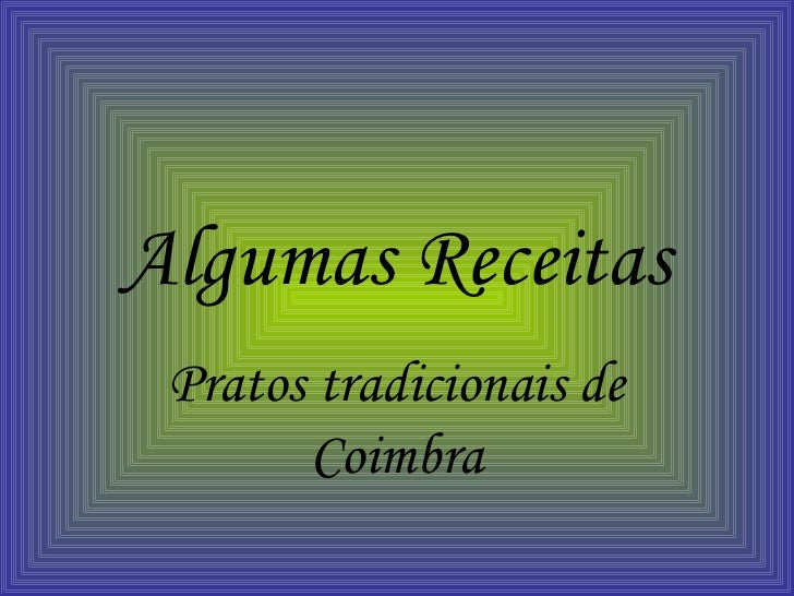 Algumas Receitas Pratos tradicionais de Coimbra