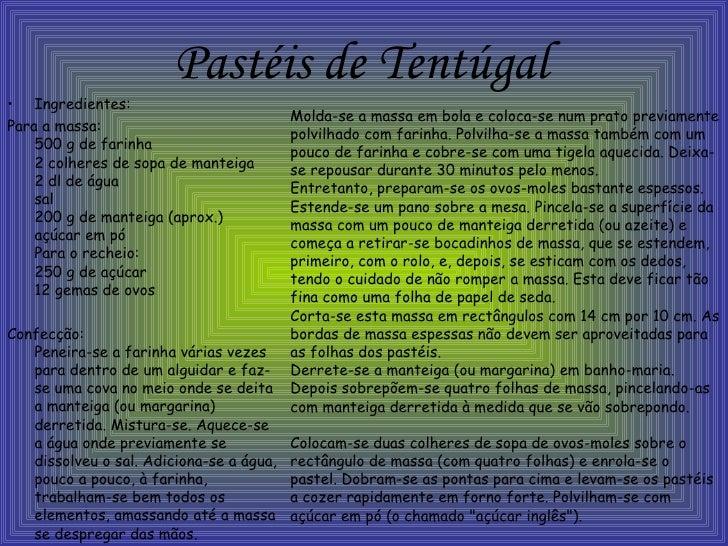 Pastéis de Tentúgal <ul><li>Ingredientes: </li></ul><ul><li>Para a massa: 500 g de farinha  2 colheres de sopa de manteiga...