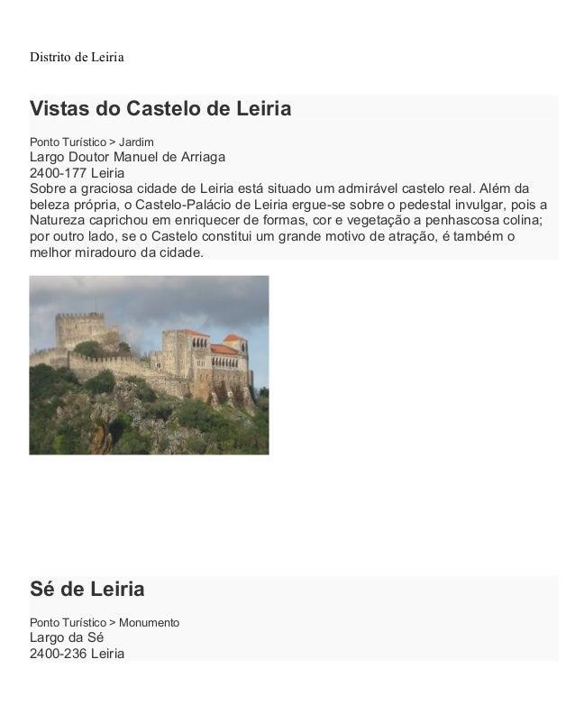 Distrito de LeiriaVistas do Castelo de LeiriaPonto Turístico > JardimLargo Doutor Manuel de Arriaga2400-177 LeiriaSobre a ...