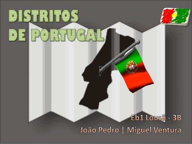Portugal divide-se administrativamente em: • 18 distritos no continente; • 2 regiões autónomas: – Madeira – Açores