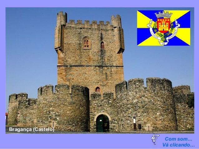 Com som…Vá clicando…Bragança (Castelo)