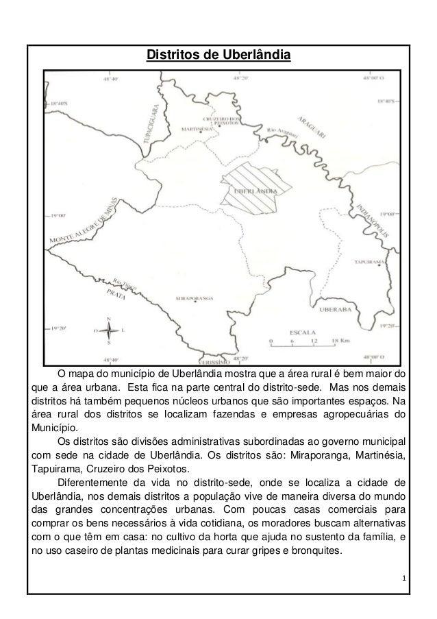1Distritos de UberlândiaO mapa do município de Uberlândia mostra que a área rural é bem maior doque a área urbana. Esta fi...