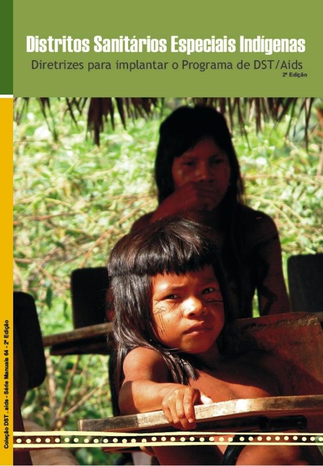 Distritos Sanitários Especiais Indígenas Diretrizes para implantar o Programa de DST/Aids