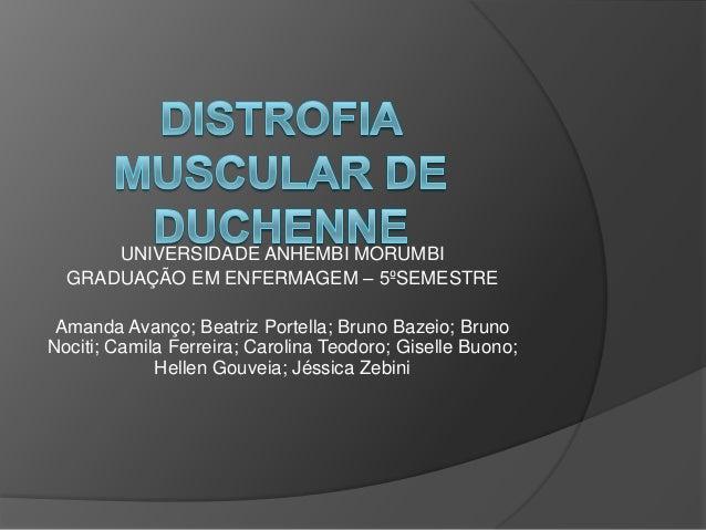 UNIVERSIDADE ANHEMBI MORUMBIGRADUAÇÃO EM ENFERMAGEM – 5ºSEMESTREAmanda Avanço; Beatriz Portella; Bruno Bazeio; BrunoNociti...
