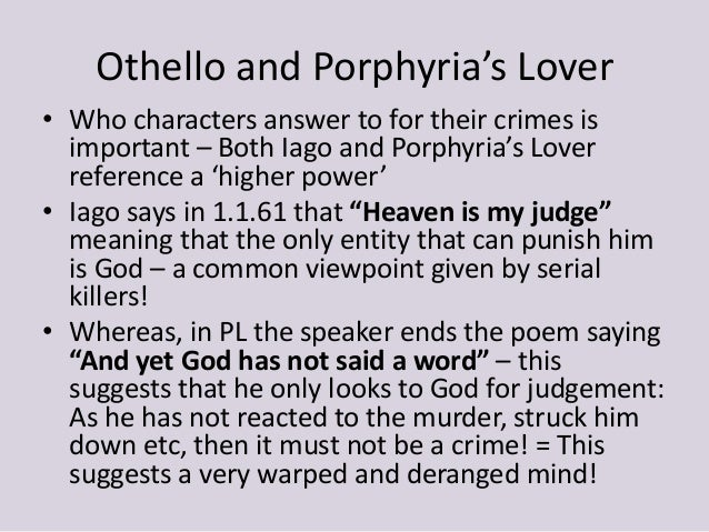 an analysis of porphyrias lover A reading of a classic dramatic monologue 'porphyria's lover' is one of  browning's first great poems, written when he was in his early twenties.