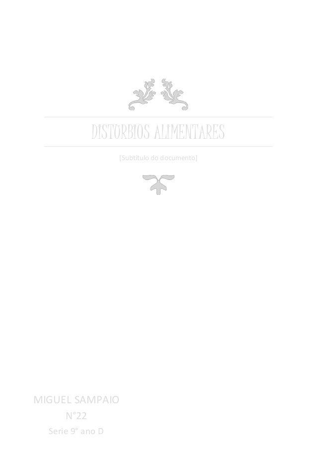 DISTURBIOS ALIMENTARES  [Subtítulo do documento]  MIGUEL SAMPAIO  N°22  Serie 9° ano D