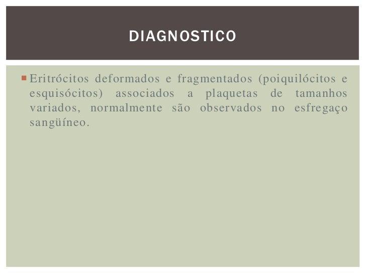 TRATAMENTO Em primeiro lugar deve-se eliminar os fatores que estão  determinando a ativação da coagulação sangüínea. Isto...