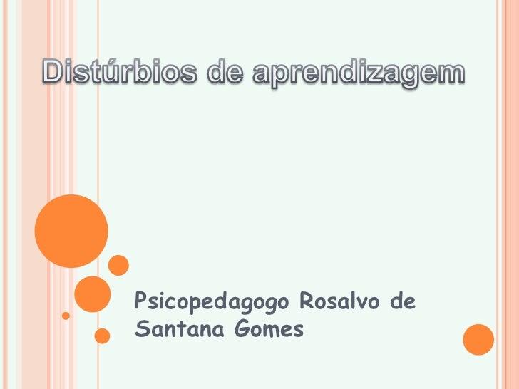 Psicopedagogo Rosalvo deSantana Gomes