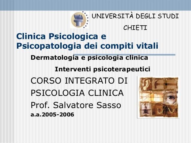 Clinica Psicologica e Psicopatologia dei compiti vitali CORSO INTEGRATO DI PSICOLOGIA CLINICA Prof. Salvatore Sasso a.a.20...
