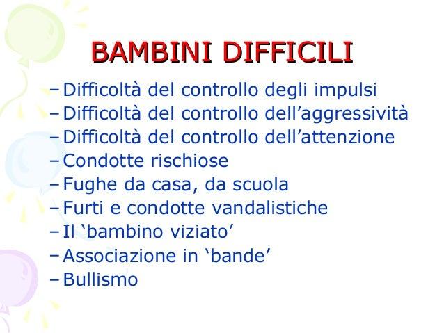 BAMBINI DIFFICILI – Difficoltà del controllo degli impulsi – Difficoltà del controllo dell'aggressività – Difficoltà del c...
