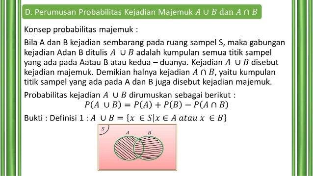 Contoh : Pada pelemparan dua buah muka dadu, tentukanlah probabilitas munculnya muka dua dadu dengan jumlah 7 atau 11. Jaw...