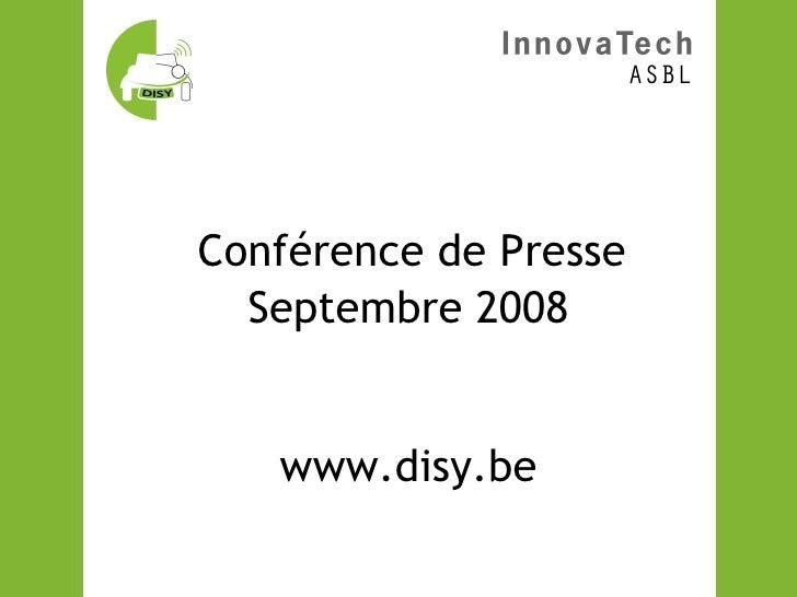 Conférence de Presse Septembre 2008 www.disy.be