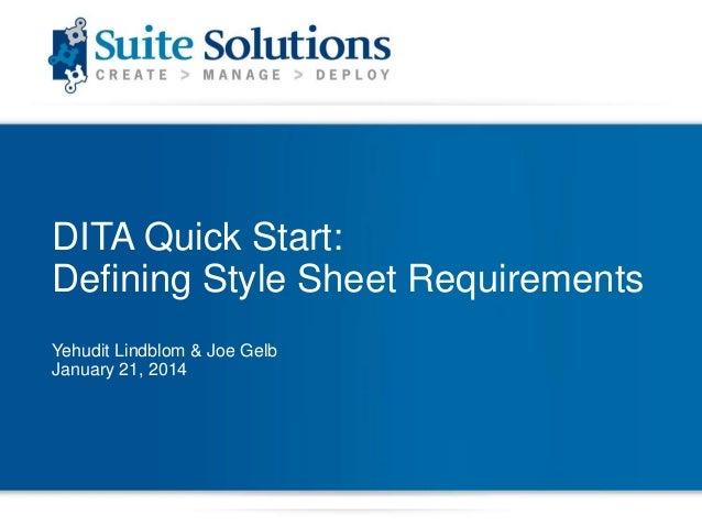 DITA Quick Start: Defining Style Sheet Requirements Yehudit Lindblom & Joe Gelb January 21, 2014