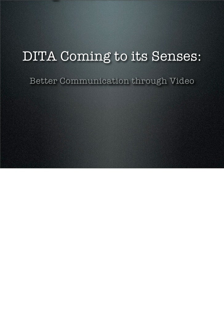 DITA Coming to its Senses:  Better Communication through Video