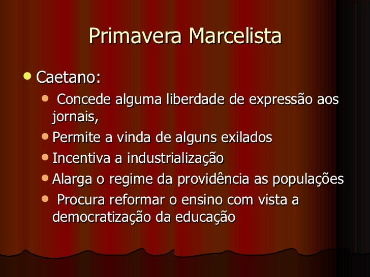 Primavera Marcelista <ul><li>Caetano:  </li></ul><ul><ul><li>Concede alguma liberdade de expressão aos jornais,  </li></ul...