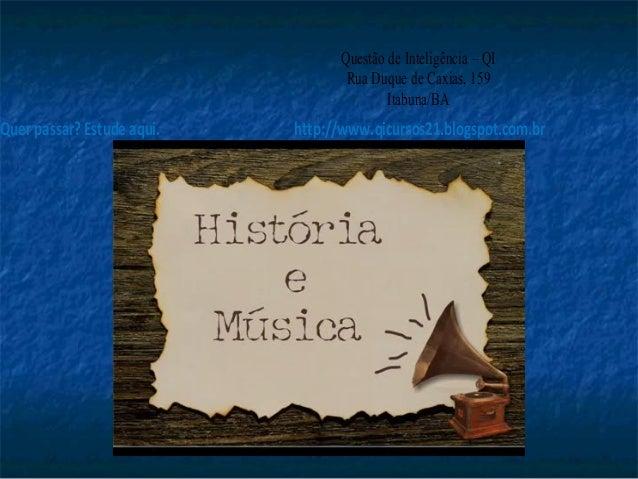 Quer passar? Estude aqui. http://www.qicursos21.blogspot.com.br Questão de Inteligência – QI Rua Duque de Caxias, 159 Itab...