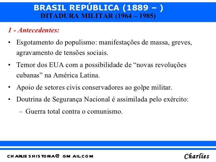 <ul><li>1 - Antecedentes: </li></ul><ul><li>Esgotamento do populismo: manifestações de massa, greves, agravamento de tensõ...