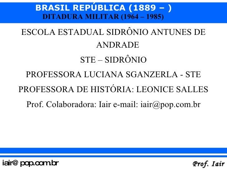 <ul><li>ESCOLA ESTADUAL SIDRÔNIO ANTUNES DE ANDRADE </li></ul><ul><li>STE – SIDRÔNIO </li></ul><ul><li>PROFESSORA LUCIANA ...