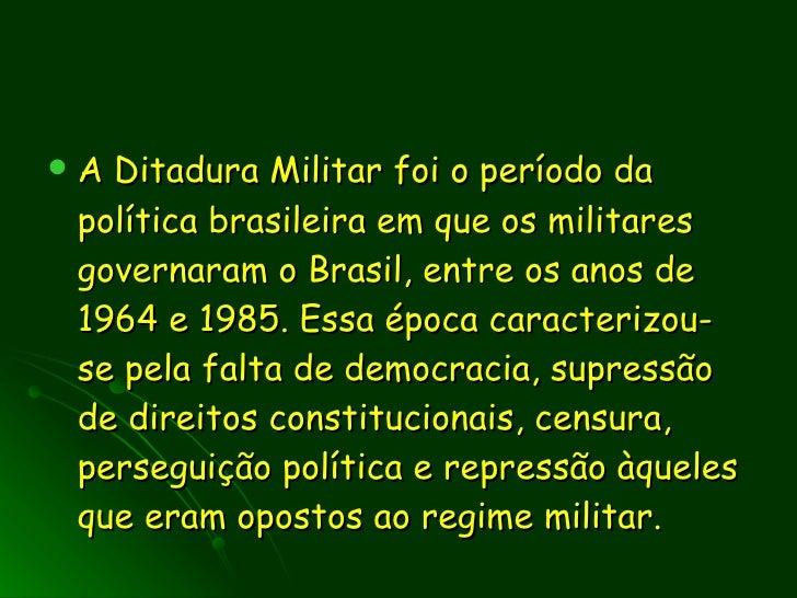 Ditadura militar ( 196... Ditadura