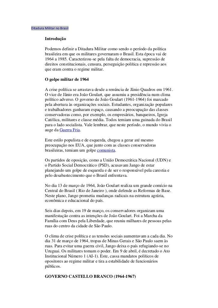 Ditadura Militar no Brasil         Introdução         Podemos definir a Ditadura Militar como sendo o período da política ...