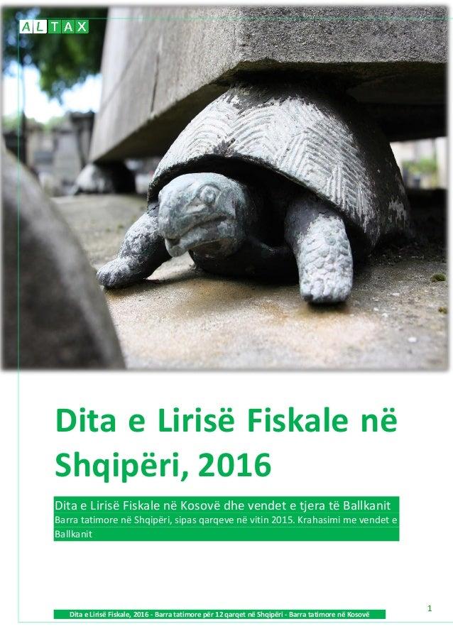 www.al-tax.org Dita e Lirisë Fiskale, 2016 - Barra tatimore për 12 qarqet në Shqipëri - Barra tatimore në Kosovë 1 Dita e ...