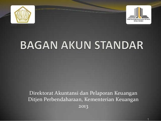 Direktorat Akuntansi dan Pelaporan Keuangan Ditjen Perbendaharaan, Kementerian Keuangan 2013 1