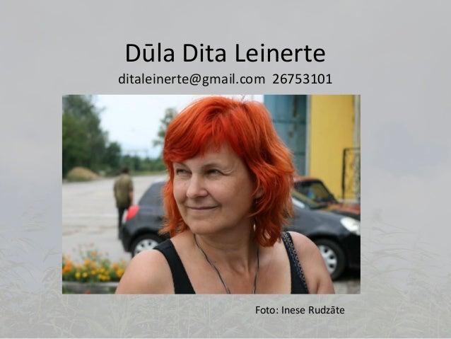 Dūla Dita Leinerte ditaleinerte@gmail.com 26753101 Foto: Inese Rudzāte