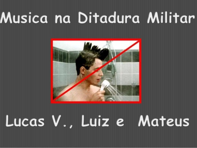 Ditadura militar e musicas chiclete por lucas06valerio