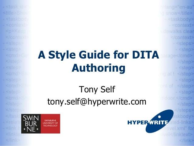 A Style Guide for DITA      Authoring          Tony Self tony.self@hyperwrite.com