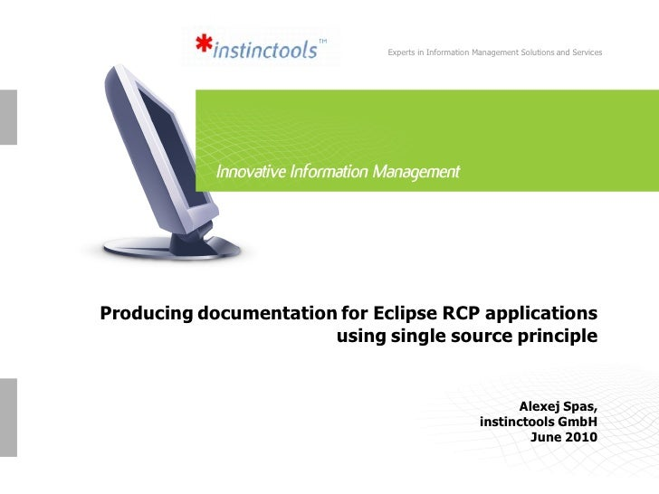 Experts in Information Management Solutions and Services     Producing documentation for Eclipse RCP applications         ...