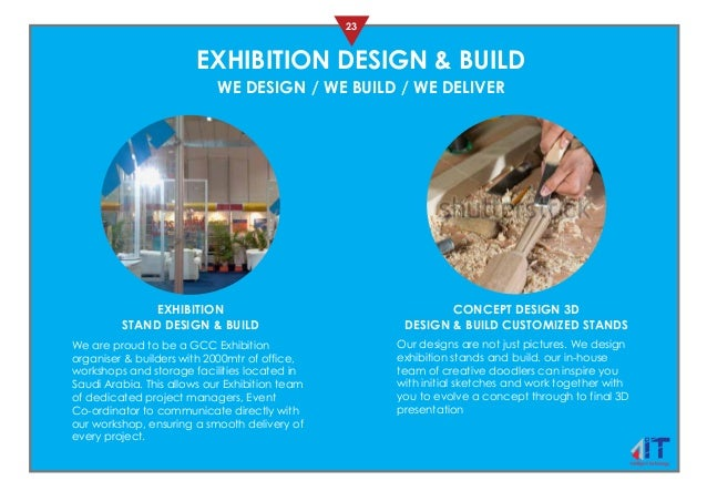 23 We are proud to be a GCC Exhibition organiser & builders with 2000mtr of office, workshops and storage facilities locat...