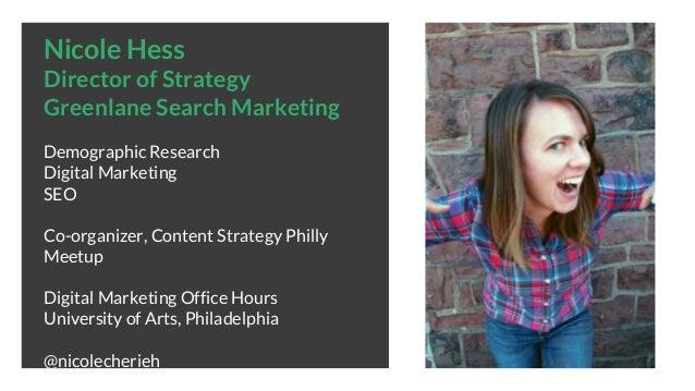 Nicole Hess Director of Strategy Greenlane Search Marketing Demographic Research Digital Marketing SEO Co-organizer, Conte...