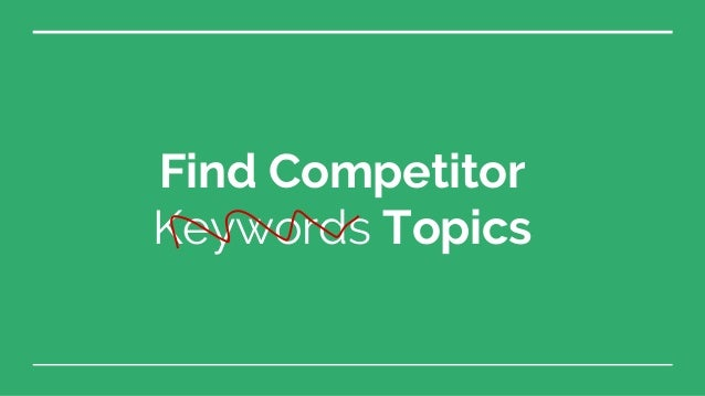 Raw Competitor Ranking Data Sorting the data, we've found some keyword themes. How can we aggregate all the topics togethe...