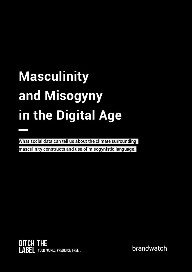 Masculinity and Misogyny in the Digital Age	 | 1 Masculinity and Misogyny in the Digital Age What social data can tell us ...