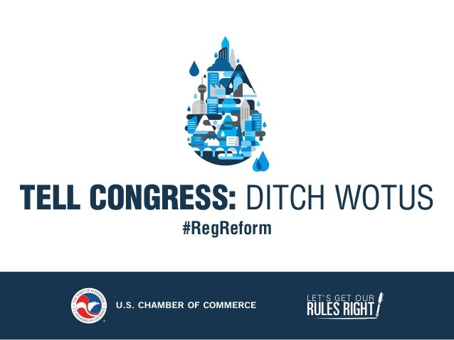 LET'S GET OUR RULES RIGHT TELL CONGRESS: DITCH WOTUS #RegReform