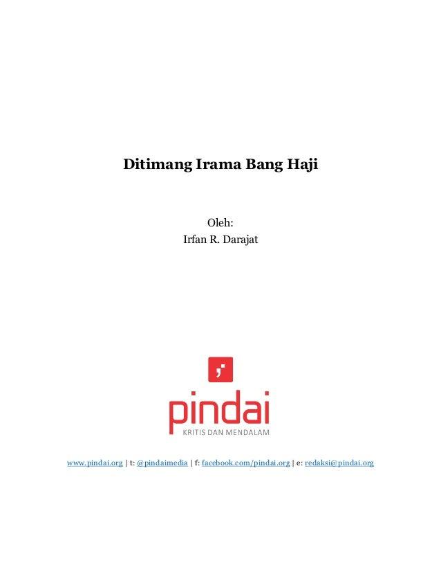 Ditimang Irama Bang Haji Oleh: Irfan R. Darajat www.pindai.org | t: @pindaimedia | f: facebook.com/pindai.org | e: redaksi...