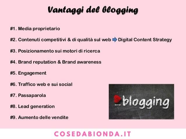 Digital Content Strategy #1. Stabilire gli obiettivi del blog #2. Definire le buyer personas #3. Conoscenza dei competitor...