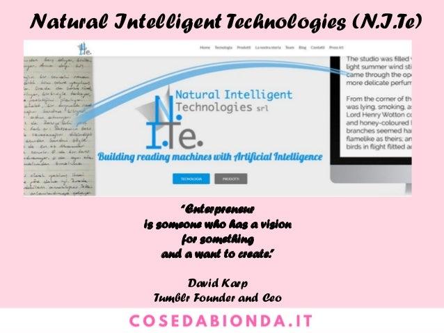 Natural Intelligent Technologies (N.I.Te) Chi è Una start up tecnologica che offre soluzioni software avanzate e customizz...