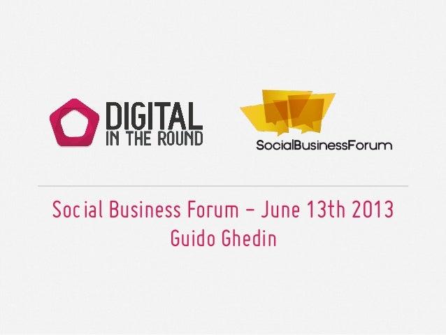 Social Business Forum - June 13th 2013Guido Ghedin