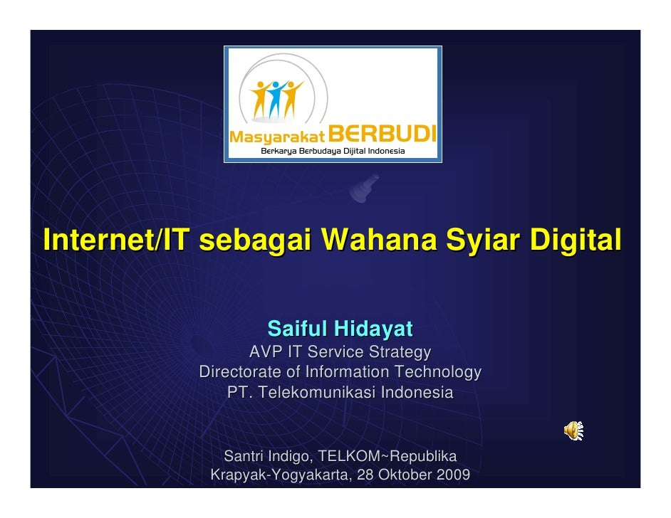Internet/IT sebagai Wahana Syiar Digital                    Saiful Hidayat                  AVP IT Service Strategy       ...
