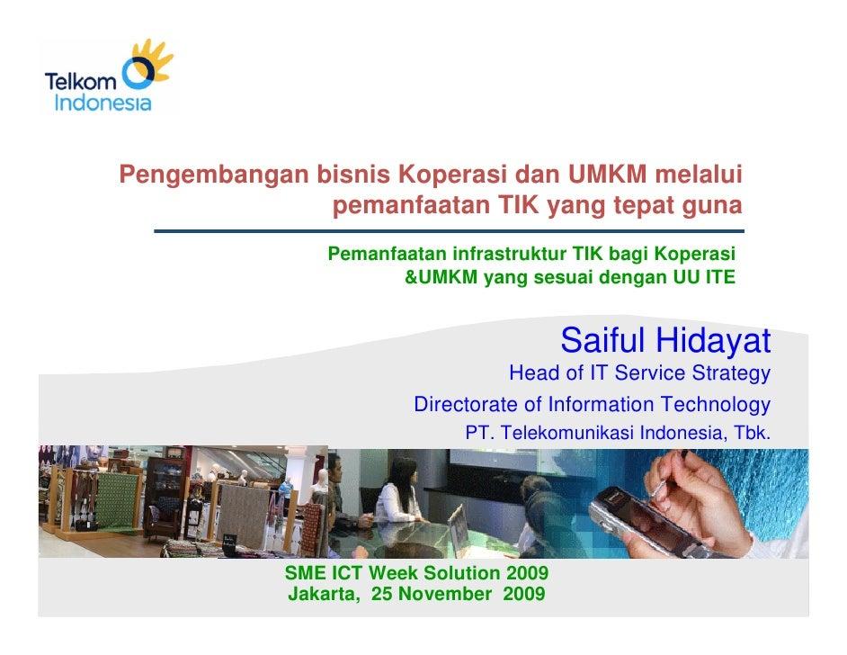 Pengembangan bisnis Koperasi dan UMKM melalui               pemanfaatan TIK yang tepat guna                Pemanfaatan inf...