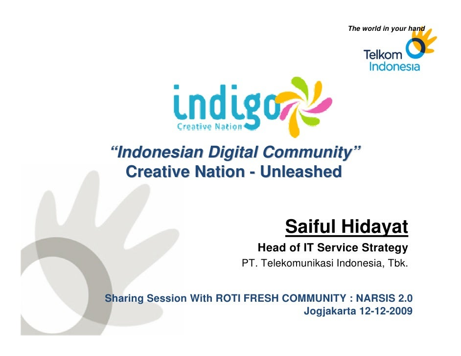 """The world in your hand                      """"Indonesian Digital Community""""                    Creative Nation - Unleashed ..."""