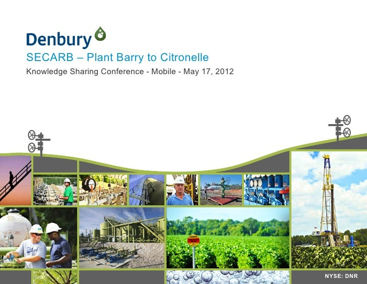 SECARB – Plant Barry to CitronelleKnowledge Sharing Conference - Mobile - May 17, 2012                                    ...