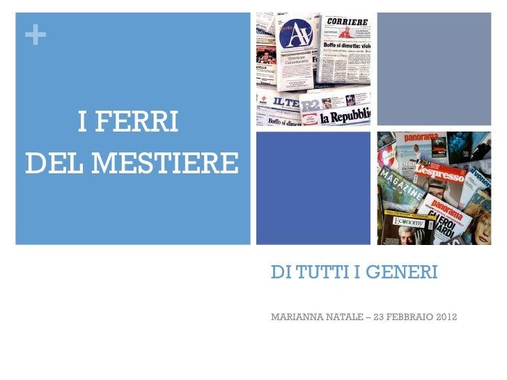 +   I FERRIDEL MESTIERE               DI TUTTI I GENERI               MARIANNA NATALE – 23 FEBBRAIO 2012
