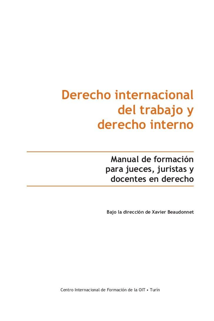 Derecho internacional         del trabajo y     derecho interno                        Manual de formación                ...
