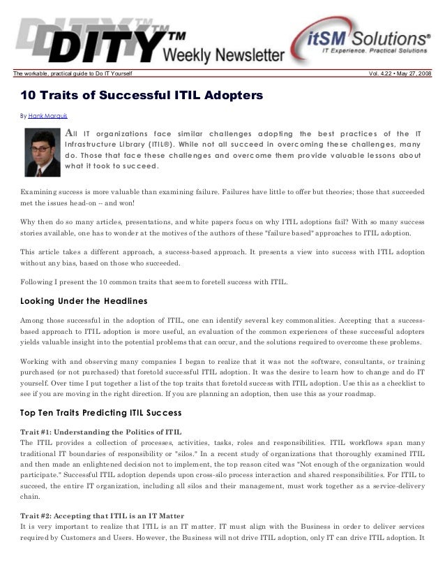 The workable, practical guide to Do IT Yourself  Vol. 4.22 • May 27, 2008  10 Traits of Successful ITIL Adopters By Hank M...