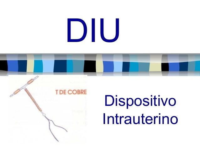 DIU Dispositivo Intrauterino