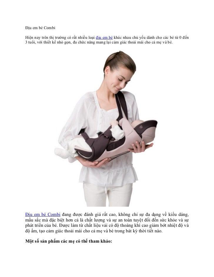 Địu em bé CombiHiện nay trên thị trường có rất nhiều loại địu em bé khác nhau chủ yếu dành cho các bé từ 0 đến3 tuổi, với ...