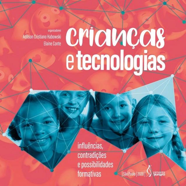 Crianças e tecnologias: influências, contradições e possibilidades formativas Slide 2